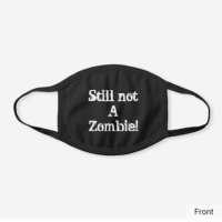 Still not a Zombie! Face mask